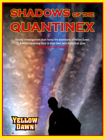 Shadows of the Quantinex campaign book for Yellow Dawn, revealing the secrets of what caused Yellow Dawn, written by David J Rodger