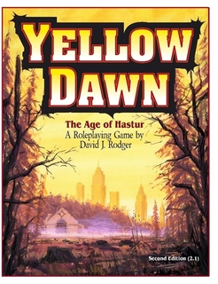 Yellow Dawn The Age of Hastur, an RPG written by David J Rodger