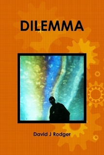 short science fiction story Dilemma by cyberpunk horror author David J Rodger