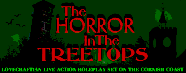 Seeking players for Beta Lovecraft Call of Cthulhu horror LARP (Live Action Roleplay) - The Horror In The Treetops