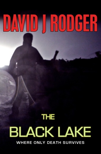 The Black Lake - a ghost story within the Cthulhu Mythos by British Sci-Fi & Dark Fantasy Author David J Rodger