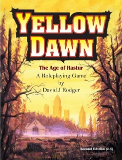 Role playing game - Yellow Dawn The Age of Hastur - post-apocalyptic horror investigation and survival in the sci-fi dark fantasy universe of British author David J Rodger