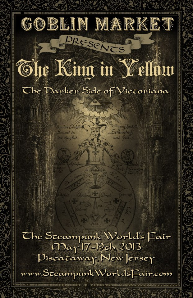 Cover of The King in Yellow - a book - a play - a corruptive memetic infection - now used to promote the Goblin Market at Steampunk World Fair - The Darker Side of Victoriana
