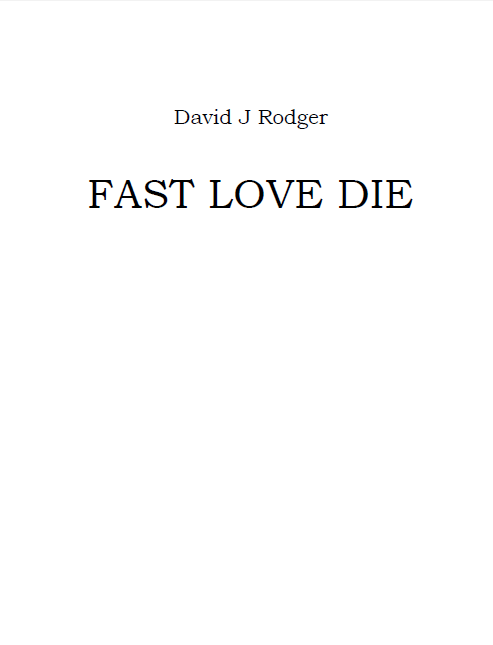 Fast_Love_Die_a_free_science_fiction_dark_fantasy_short_story_by_British_author_David_J_Rodger