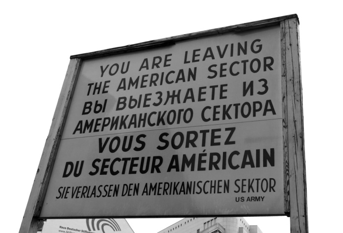 Berlin - Checkpoint Charlie YOU ARE LEAVING THE AMERICAN SECTOR
