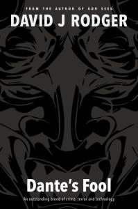 Dantes Fool a supernatural science fiction crime thriller novel by David J Rodger