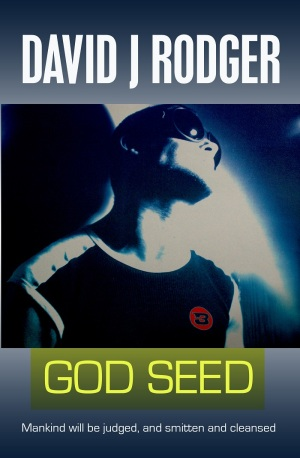 God Seed a dark science fiction fantasy novel that blends Cyperpunk with Cthulhu Mythos by David J Rodger