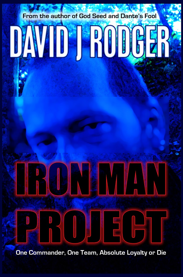 Iron Man Project a science fiction cyberpunk thriller by David J Rodger