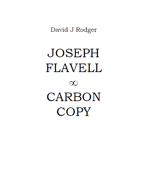 Joseph Flavell - Carbon Copy - a_science_fiction_cthulhu_mythos_short_story_by_British_author_David_J_Rodger