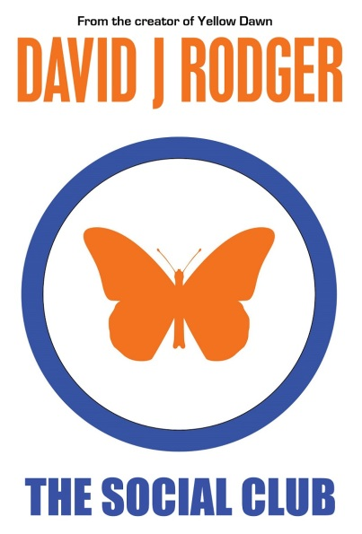 The Social Club - A Yellow Dawn Novel by British Science Fiction Dark Fantasy Author David J Rodger - a thriller set in post-apocalyptic London