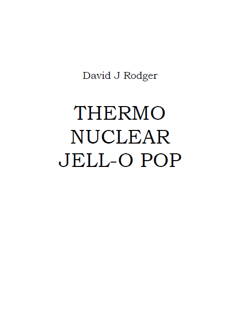 Thermonuclear Jell-O Pop The_Doom_Ship_a_science_fiction_fantasy_short_story_by_British_author_David_J_Rodger