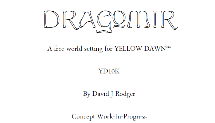 DRAGOMIR by David J Rodger takes Yellow Dawn RPG into Dark Fantasy realm, Middle-Earth with Cthulhu Mythos