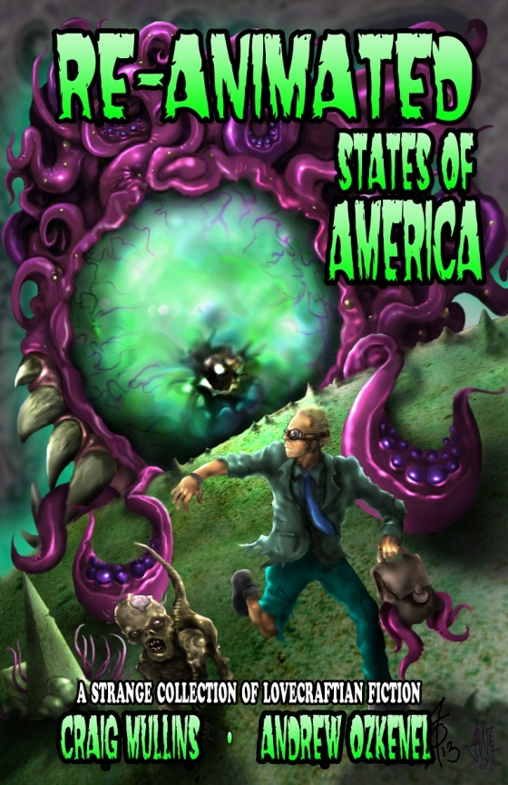 Re-Animated States of America - HPL Cthulhu Mythos Lovecraftian fiction  by Craig Mullins with illustration by Andrew Ozkenel published by Strange House Books - All Rights Reserved