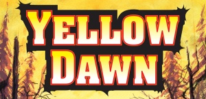 Yellow Dawn Roleplaying Game by David J Rodger