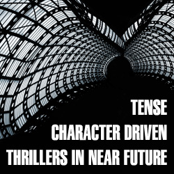 Tense character driven thrillers in the near future by David J Rodger