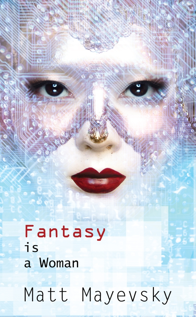Fantasy is a woman by Matt Mayevsky