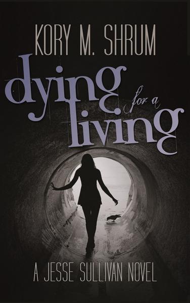 supernatural thriller dying for a living written by Kory M Shrum