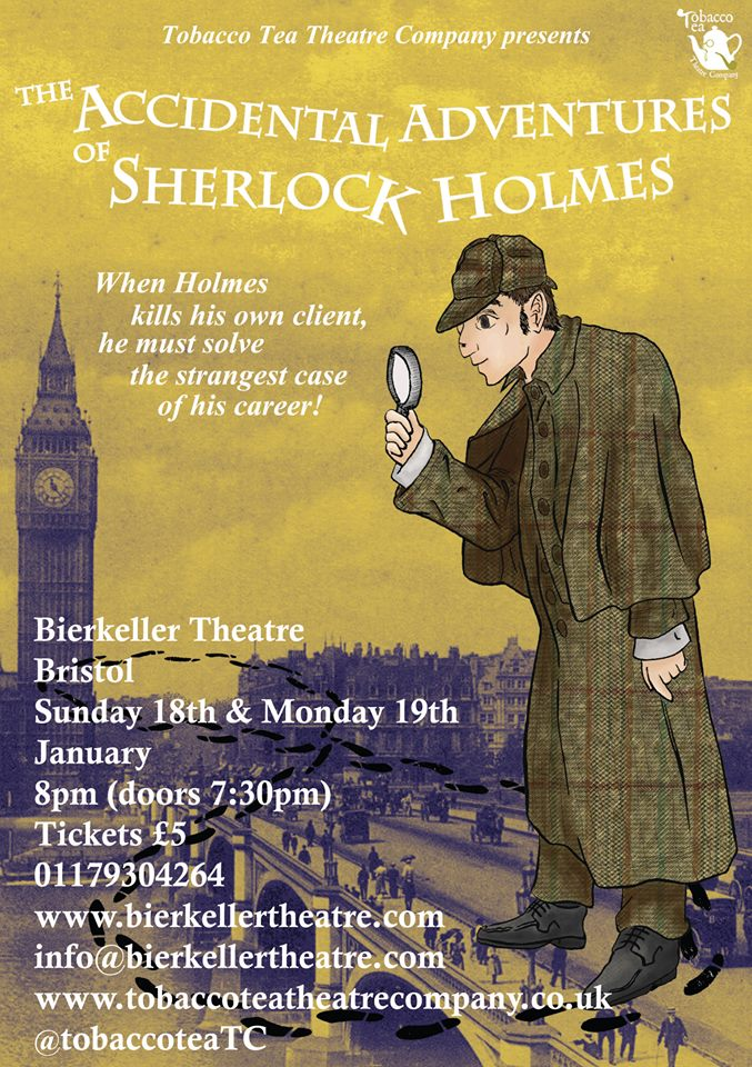 The Tobacco Tea Theatre Company Presents - Accidental Adventures of Sherlock Holmes