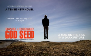 God Seed - A Man on the run in a dark future - Cyberpunk Dark Fantasy novel by David J Rodger
